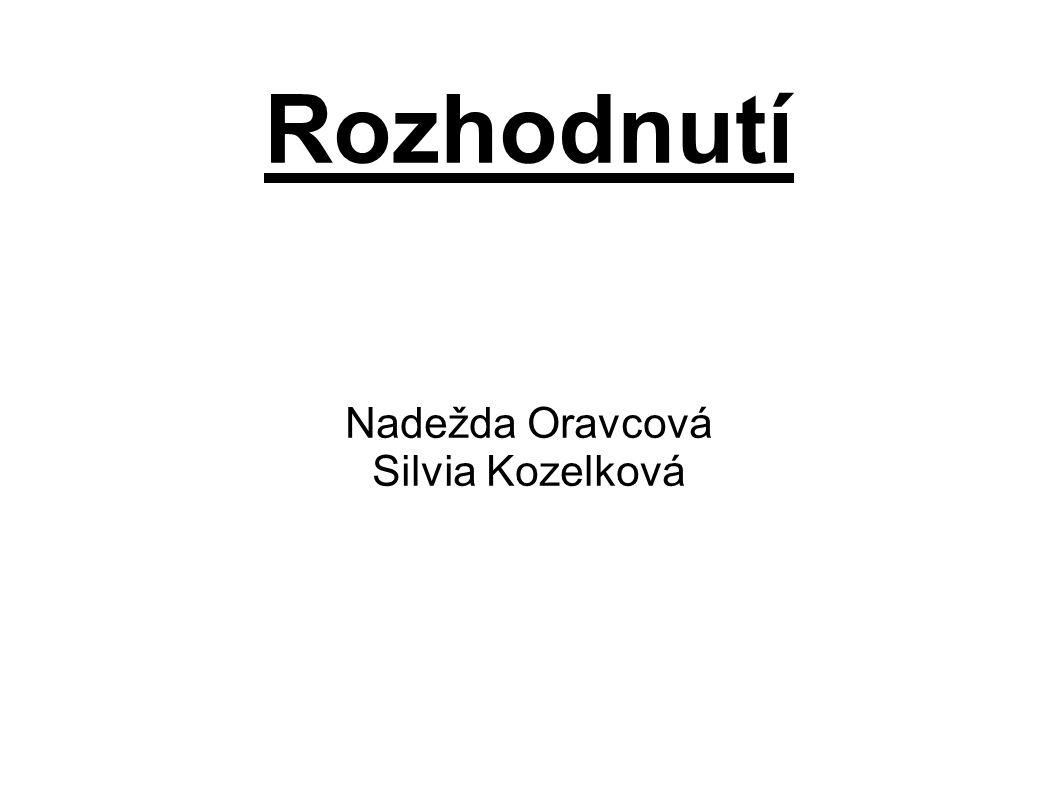 Nadežda Oravcová Silvia Kozelková