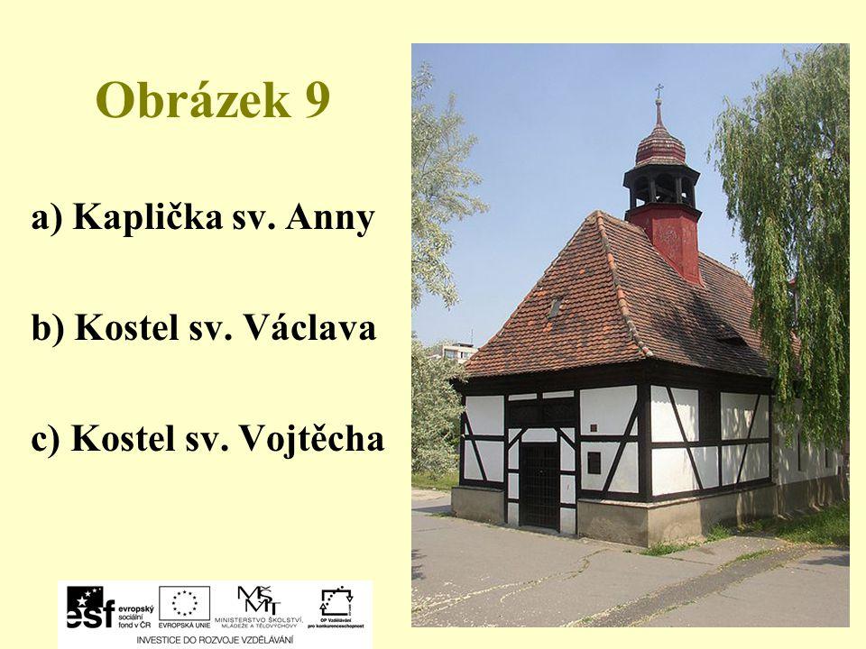 Obrázek 9 a) Kaplička sv. Anny b) Kostel sv. Václava