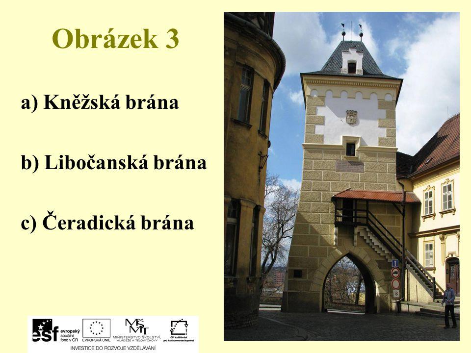 Obrázek 3 a) Kněžská brána b) Libočanská brána c) Čeradická brána
