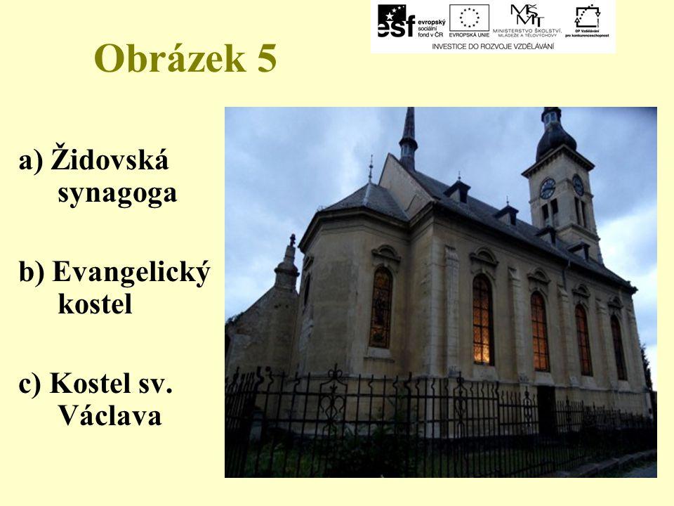 Obrázek 5 a) Židovská synagoga b) Evangelický kostel
