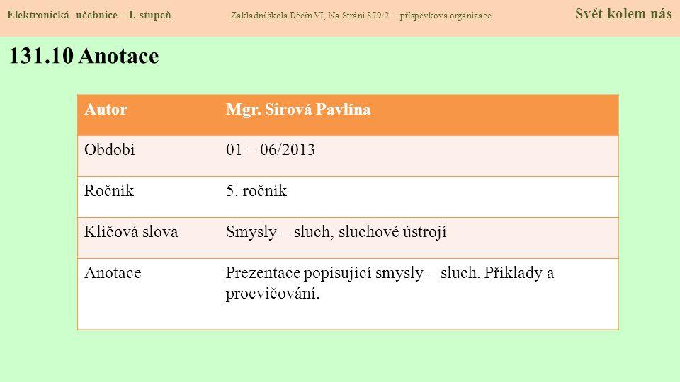131.10 Anotace Autor Mgr. Sirová Pavlína Období 01 – 06/2013 Ročník