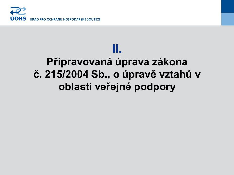 II. Připravovaná úprava zákona č. 215/2004 Sb
