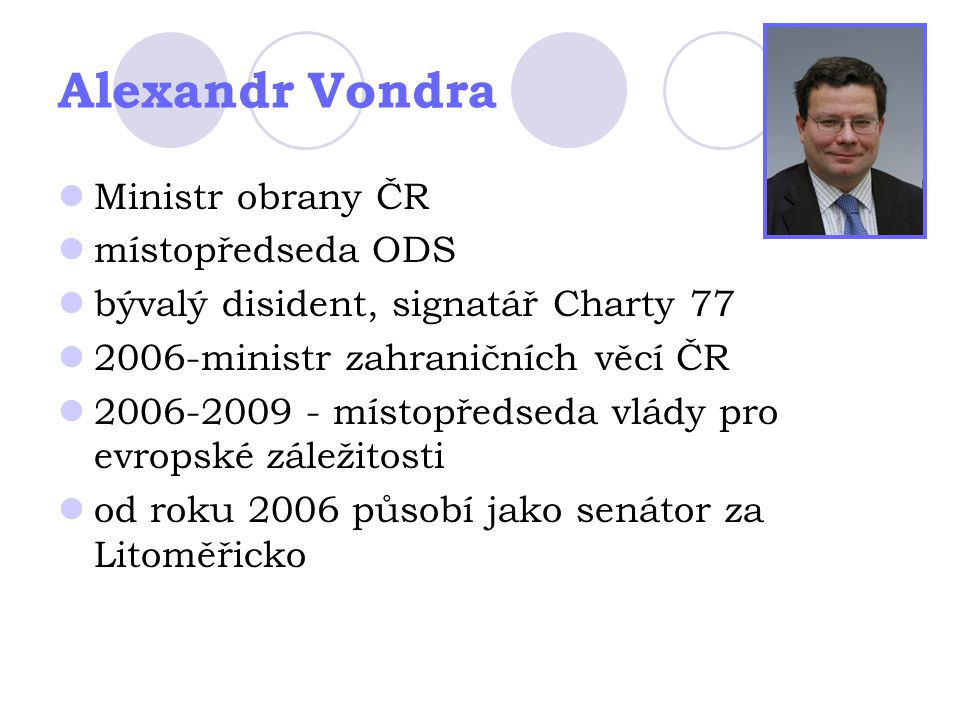 Alexandr Vondra Ministr obrany ČR místopředseda ODS