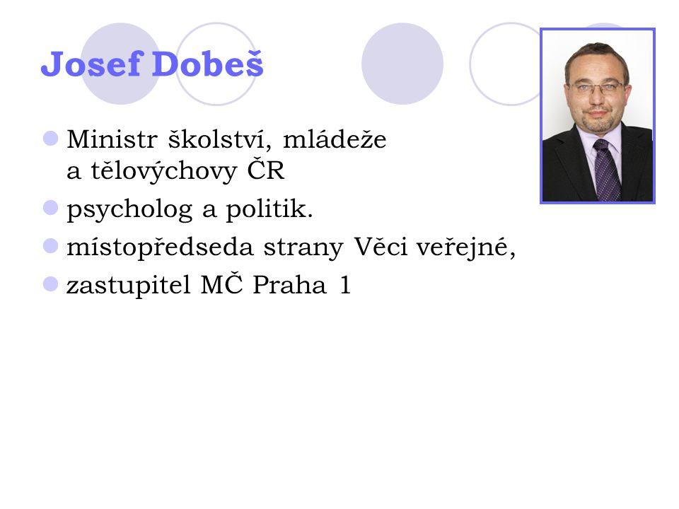 Josef Dobeš Ministr školství, mládeže a tělovýchovy ČR