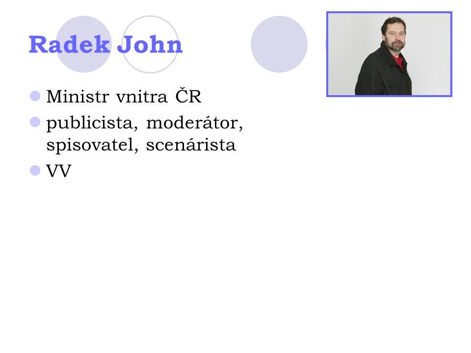 Radek John Ministr vnitra ČR