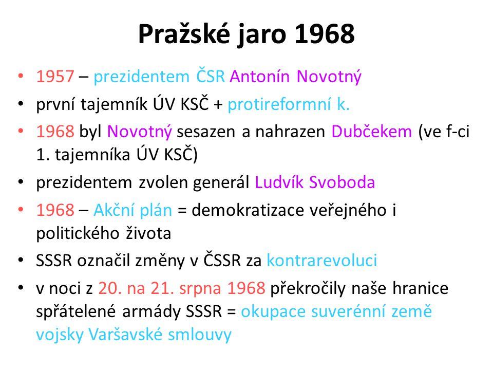 Pražské jaro 1968 1957 – prezidentem ČSR Antonín Novotný
