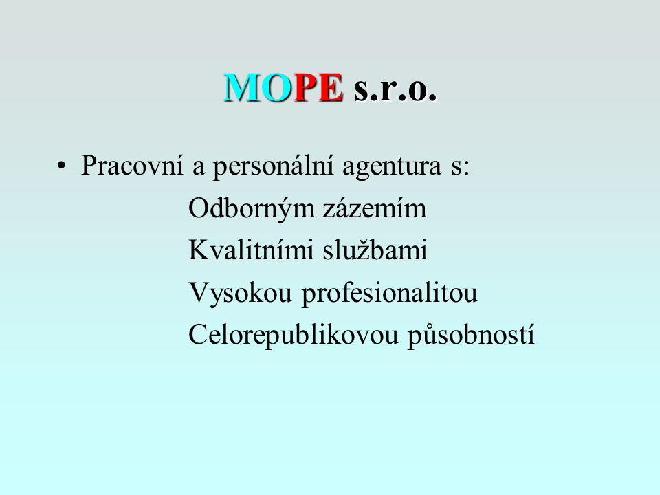 MOPE s.r.o. Pracovní a personální agentura s: Odborným zázemím