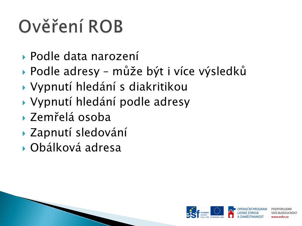Ověření ROB Podle data narození
