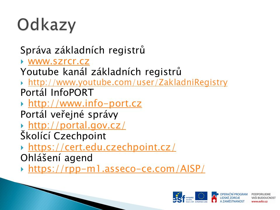 Odkazy Správa základních registrů www.szrcr.cz