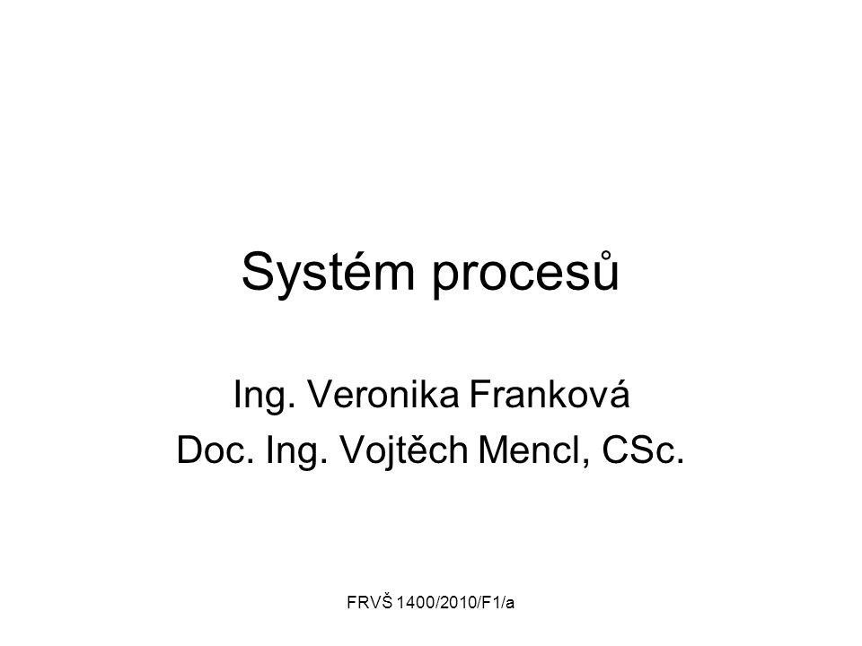Ing. Veronika Franková Doc. Ing. Vojtěch Mencl, CSc.