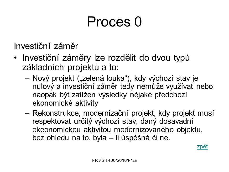 Proces 0 Investiční záměr