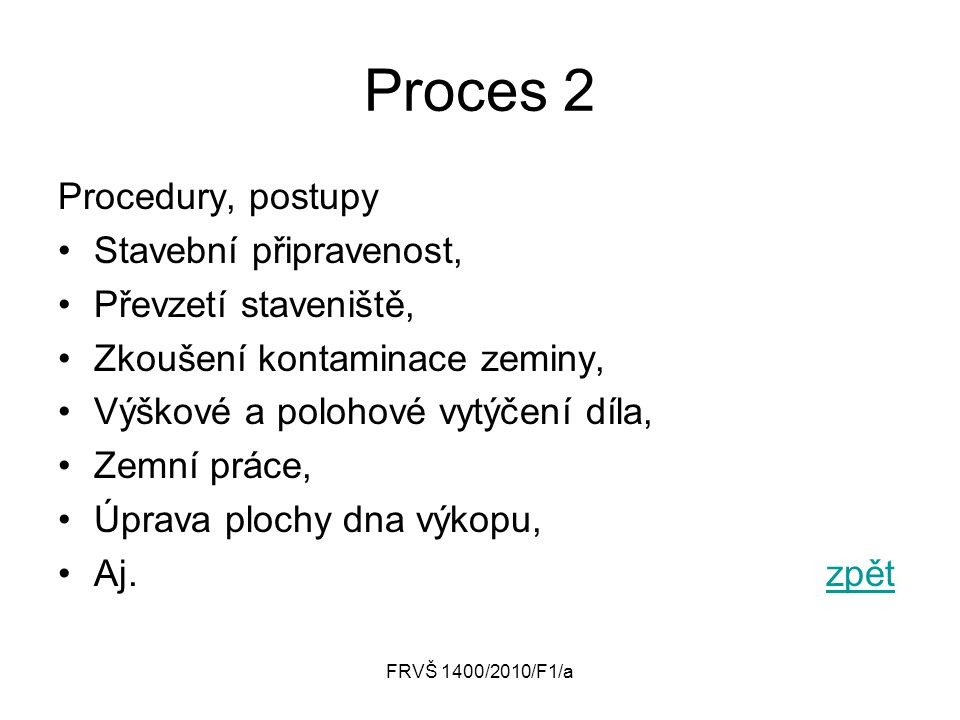 Proces 2 Procedury, postupy Stavební připravenost,