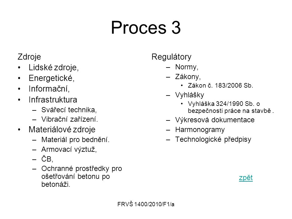 Proces 3 Zdroje Lidské zdroje, Energetické, Informační, Infrastruktura