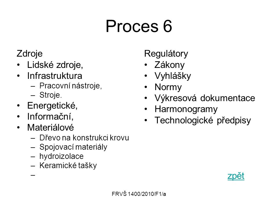 Proces 6 Zdroje Lidské zdroje, Infrastruktura Energetické, Informační,