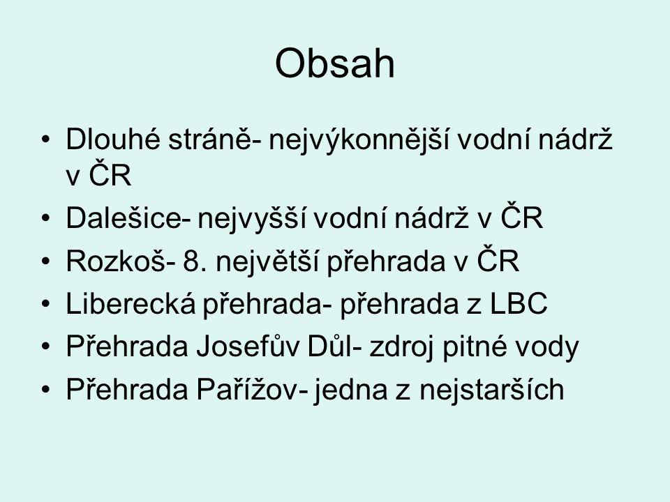 Obsah Dlouhé stráně- nejvýkonnější vodní nádrž v ČR