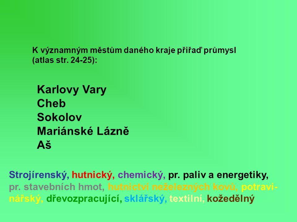 Karlovy Vary Cheb Sokolov Mariánské Lázně Aš