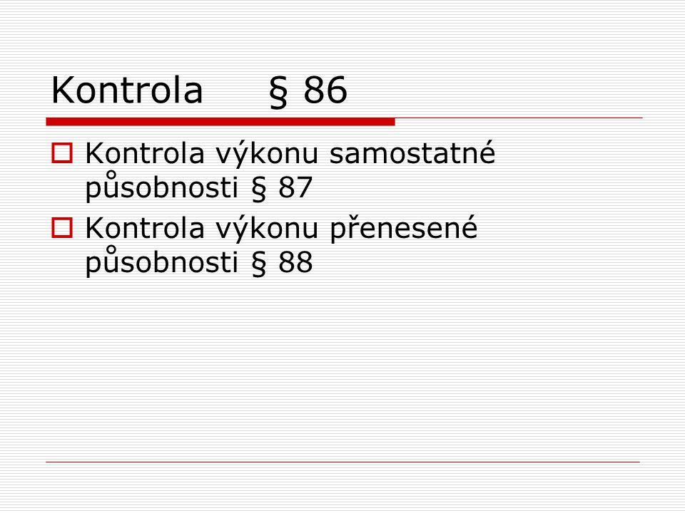 Kontrola § 86 Kontrola výkonu samostatné působnosti § 87