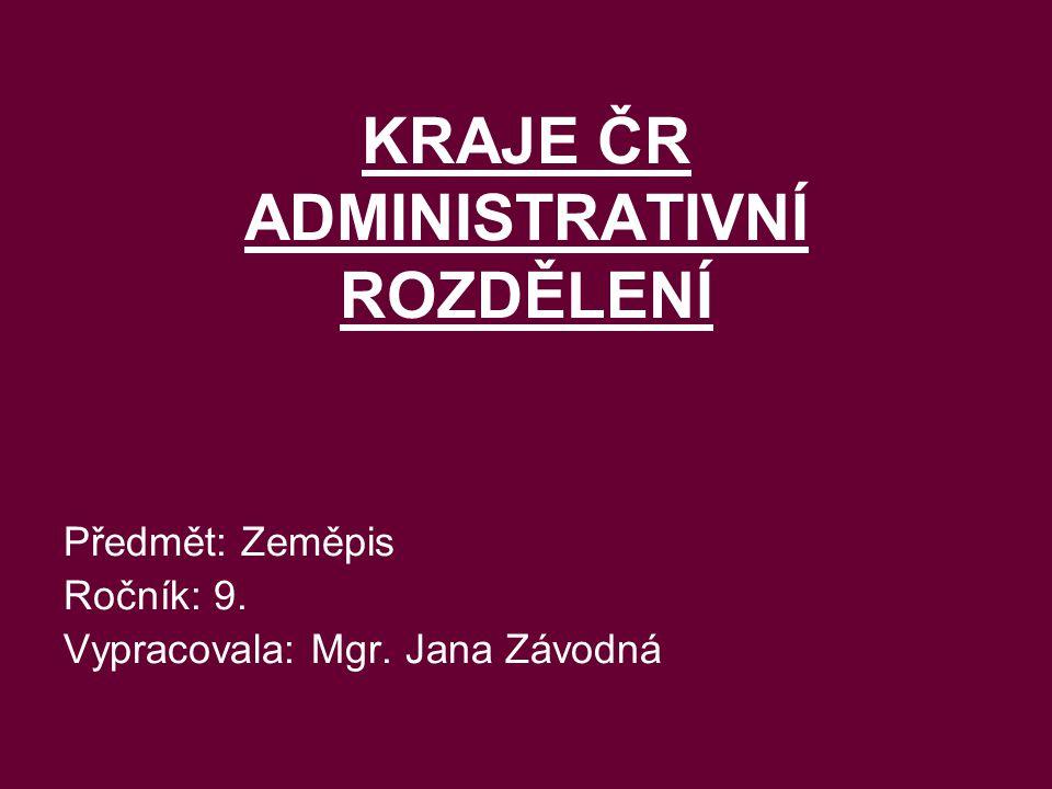 KRAJE ČR ADMINISTRATIVNÍ ROZDĚLENÍ