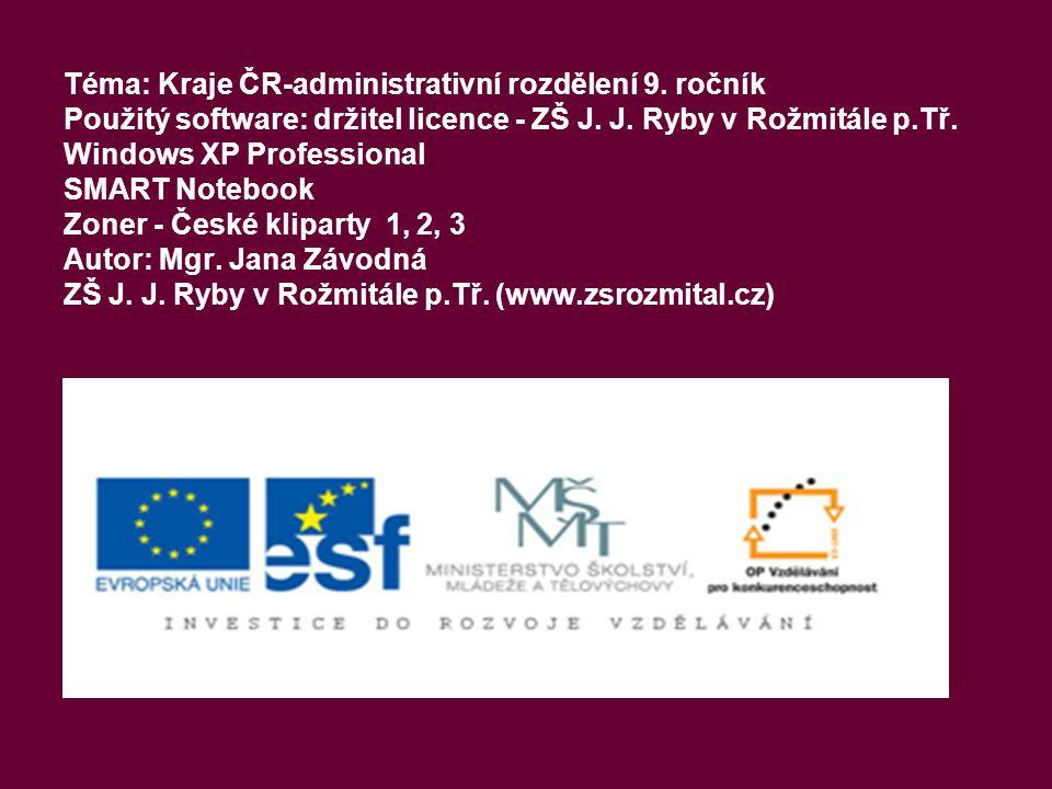 Téma: Kraje ČR-administrativní rozdělení 9