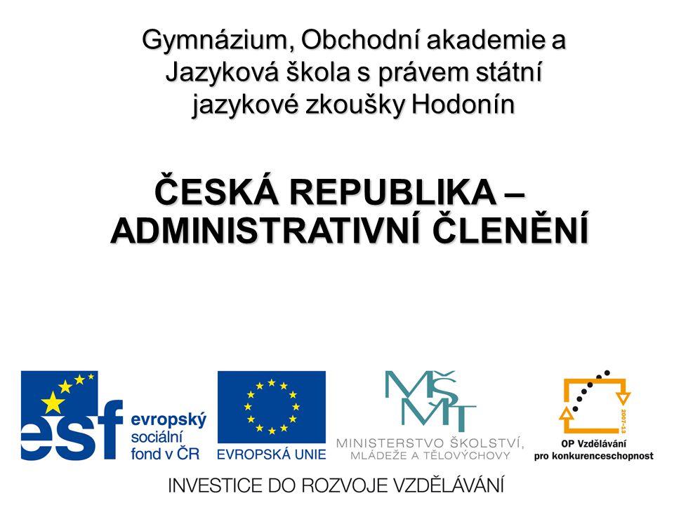ČESKÁ REPUBLIKA – ADMINISTRATIVNÍ ČLENĚNÍ