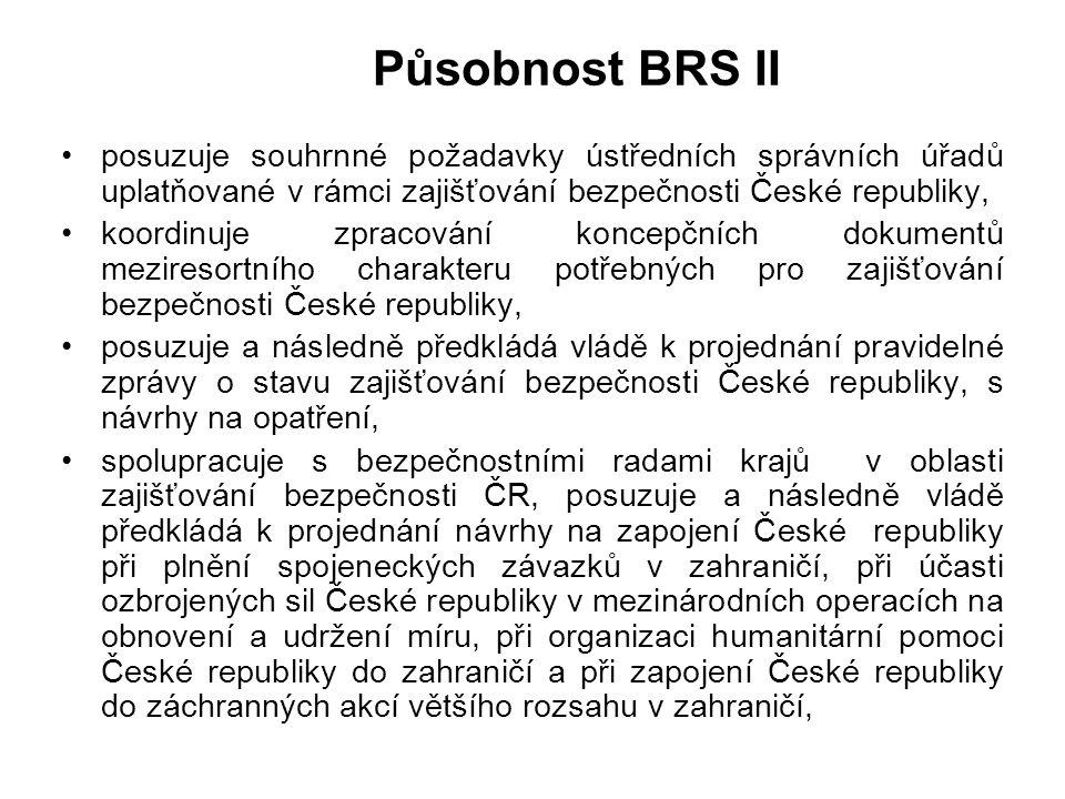 Působnost BRS II posuzuje souhrnné požadavky ústředních správních úřadů uplatňované v rámci zajišťování bezpečnosti České republiky,