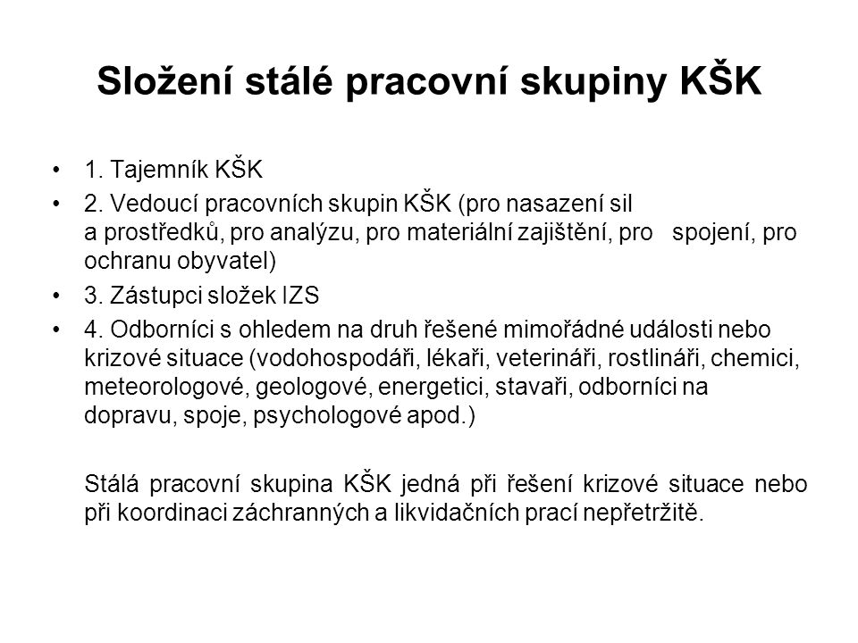 Složení stálé pracovní skupiny KŠK