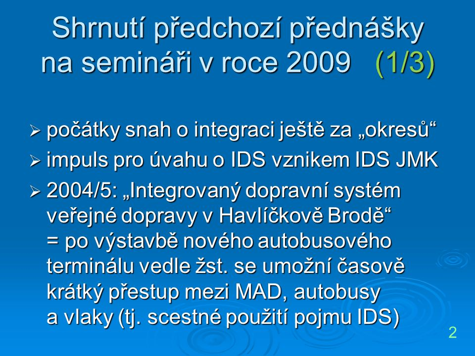 Shrnutí předchozí přednášky na semináři v roce 2009 (1/3)