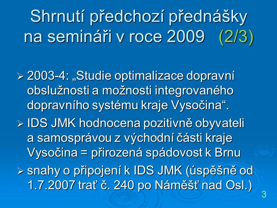 Shrnutí předchozí přednášky na semináři v roce 2009 (2/3)