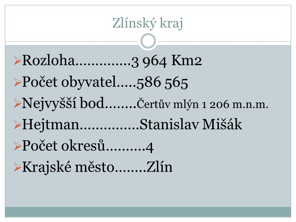 Nejvyšší bod……..Čertův mlýn 1 206 m.n.m. Hejtman……………Stanislav Mišák