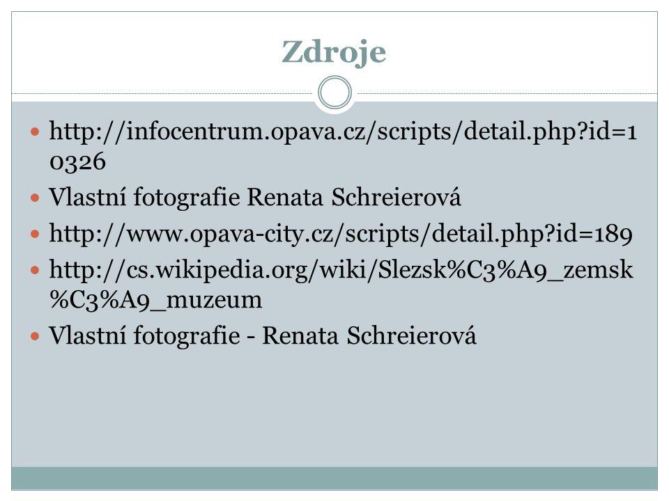 Zdroje http://infocentrum.opava.cz/scripts/detail.php id=10326