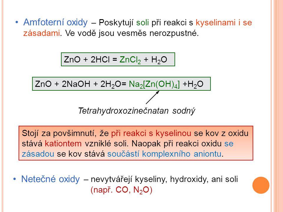 Amfoterní oxidy – Poskytují soli při reakci s kyselinami i se zásadami