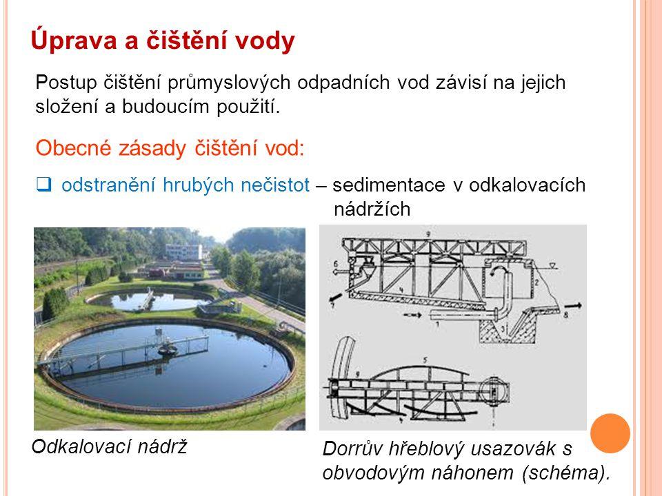 Úprava a čištění vody Obecné zásady čištění vod: