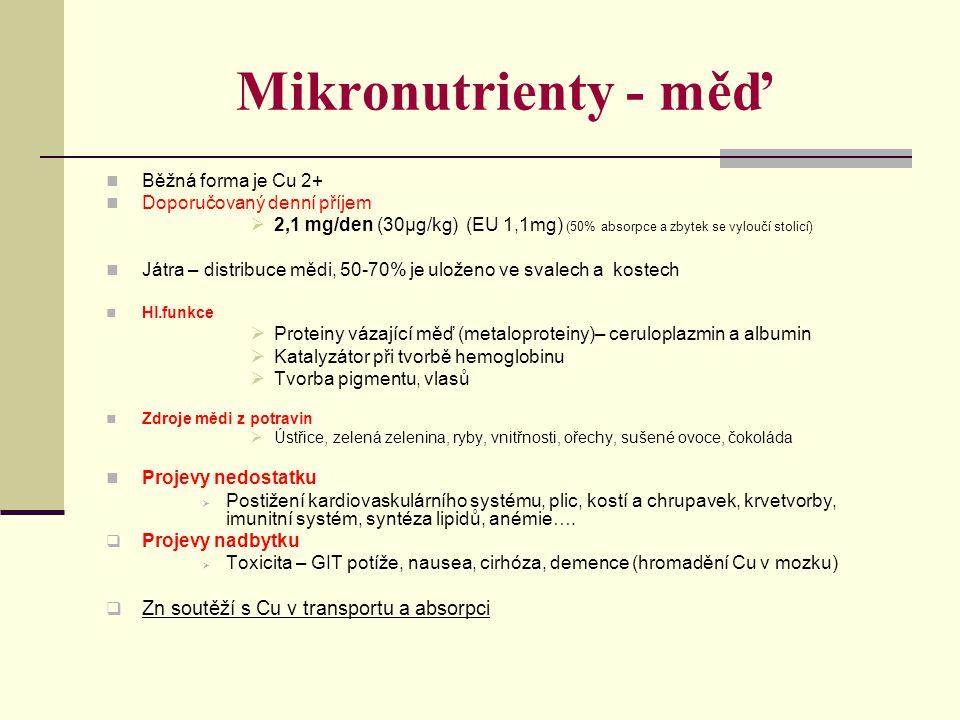 Mikronutrienty - měď Zn soutěží s Cu v transportu a absorpci