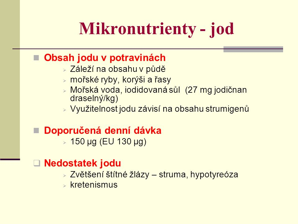 Mikronutrienty - jod Obsah jodu v potravinách Doporučená denní dávka