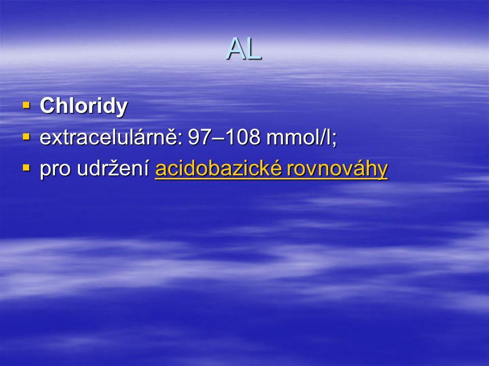 AL Chloridy extracelulárně: 97–108 mmol/l;