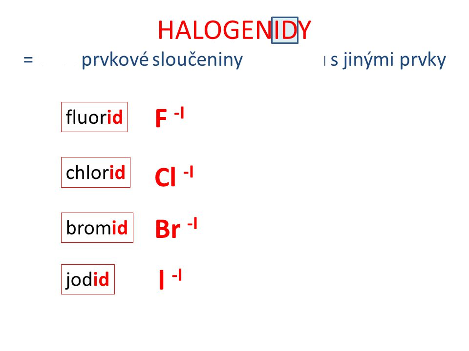 = dvouprvkové sloučeniny halogenů s jinými prvky