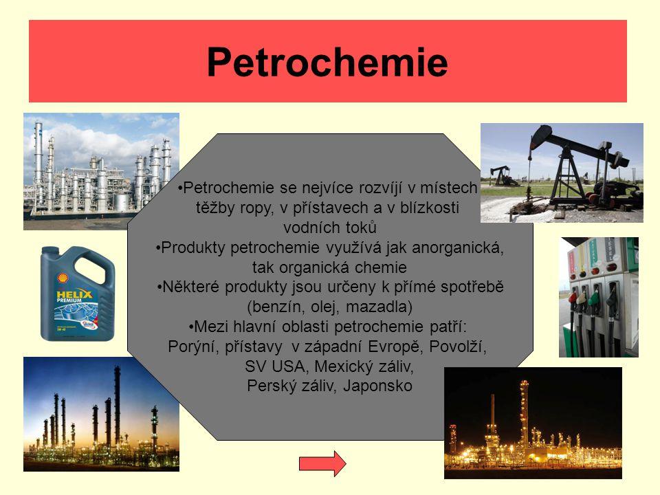 Petrochemie Petrochemie se nejvíce rozvíjí v místech