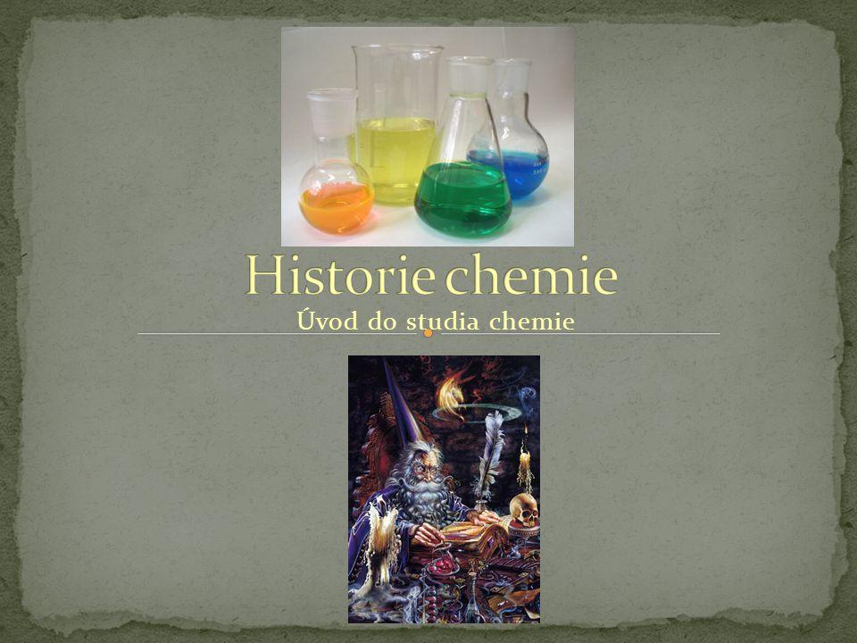 Historie chemie Úvod do studia chemie
