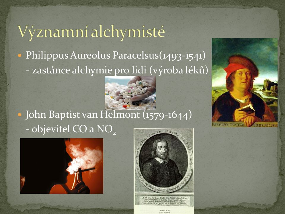Významní alchymisté Philippus Aureolus Paracelsus(1493-1541)