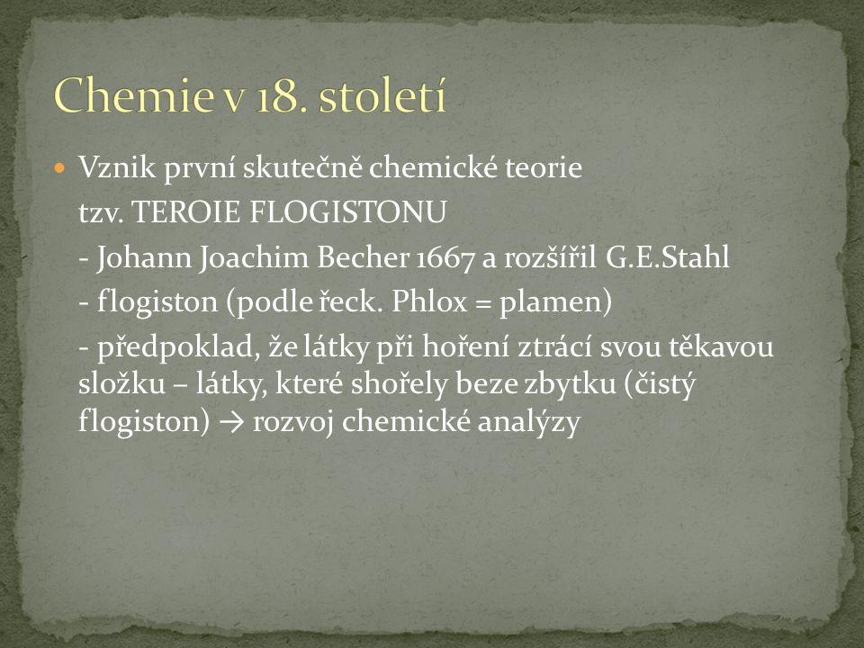 Chemie v 18. století Vznik první skutečně chemické teorie