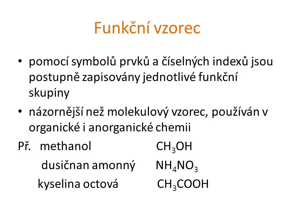 Funkční vzorec pomocí symbolů prvků a číselných indexů jsou postupně zapisovány jednotlivé funkční skupiny.