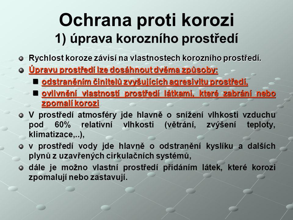 Ochrana proti korozi 1) úprava korozního prostředí