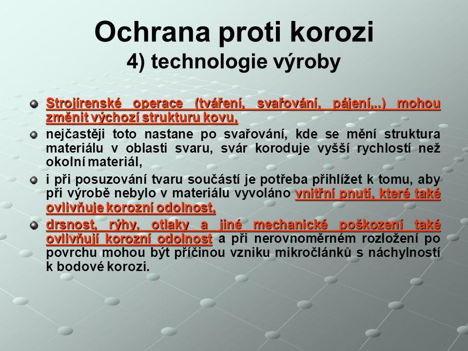 Ochrana proti korozi 4) technologie výroby