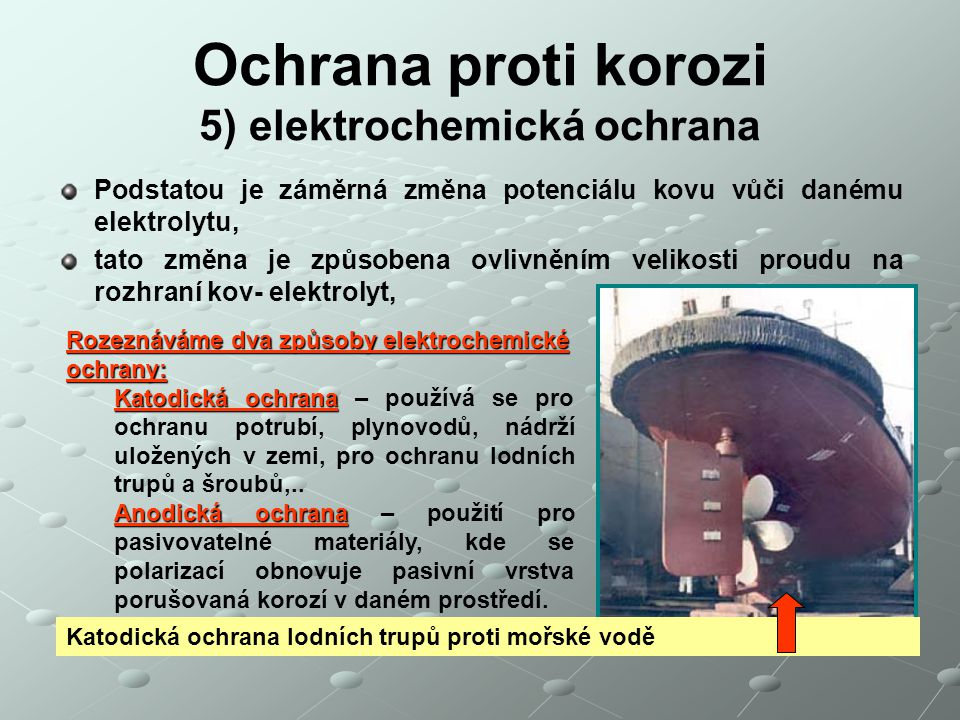 Ochrana proti korozi 5) elektrochemická ochrana