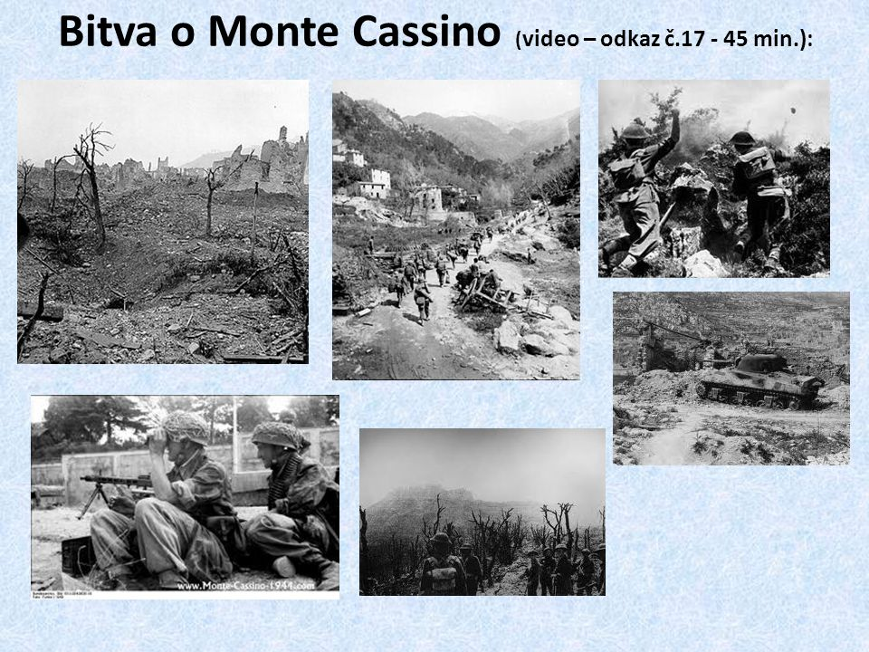 Bitva o Monte Cassino (video – odkaz č min.):