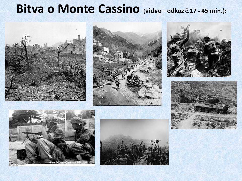 Bitva o Monte Cassino (video – odkaz č.17 - 45 min.):