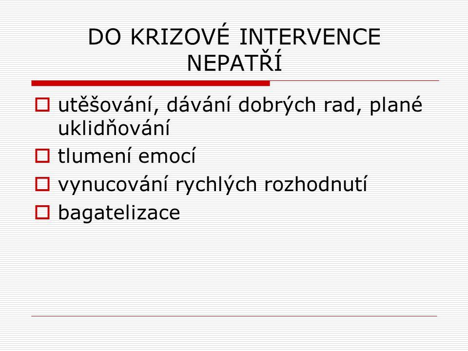 DO KRIZOVÉ INTERVENCE NEPATŘÍ