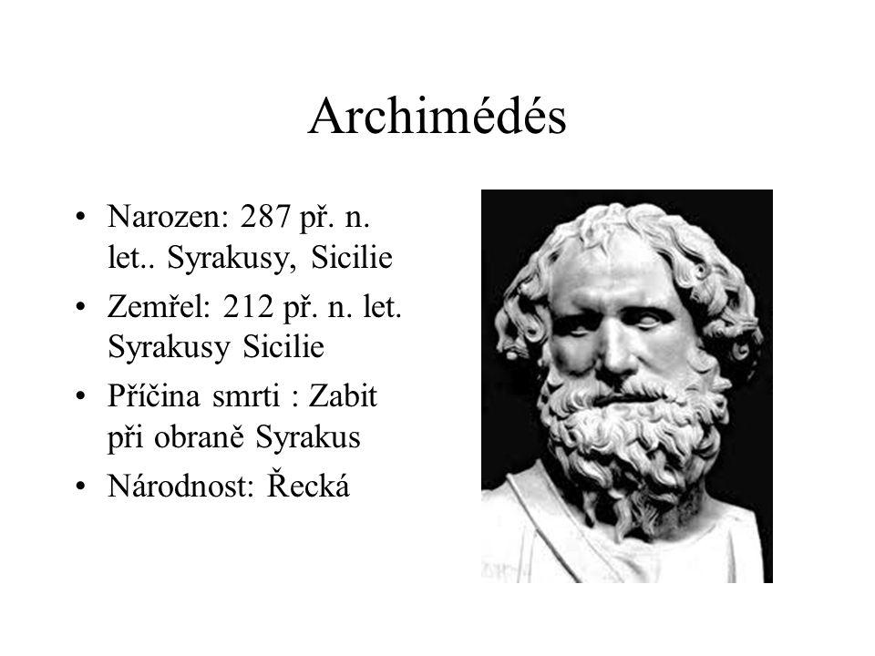 Archimédés Narozen: 287 př. n. let.. Syrakusy, Sicilie