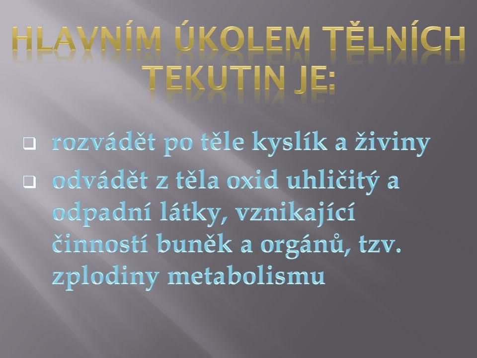 hlavním úkolem tělních tekutin je: