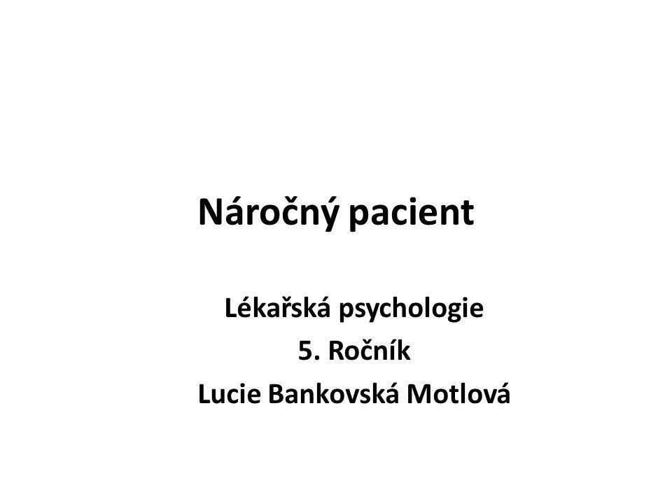Lékařská psychologie 5. Ročník Lucie Bankovská Motlová